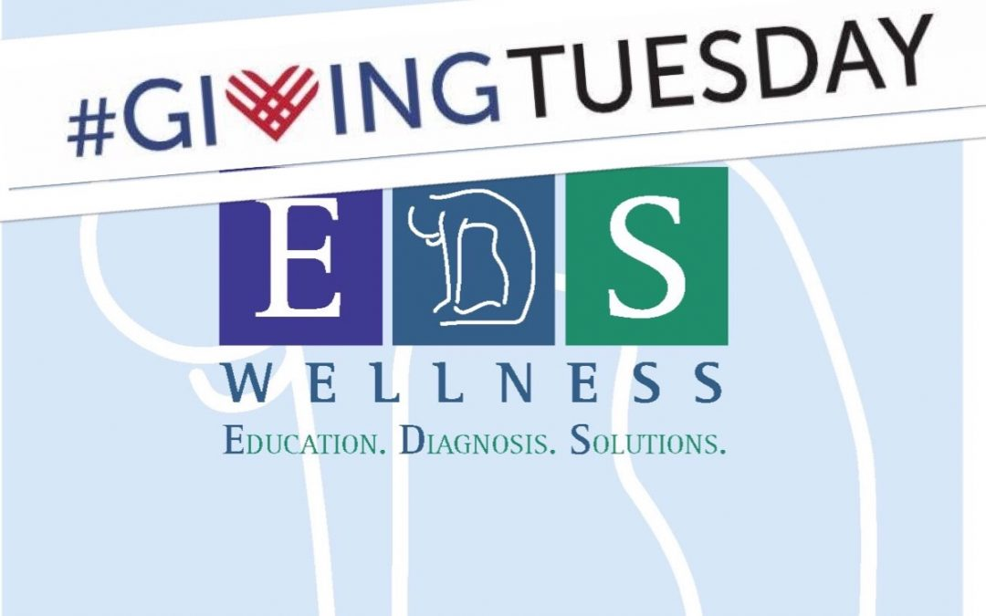 Today is #GivingTuesday – There's Still Time to Help Make a Difference and Support EDS Wellness!
