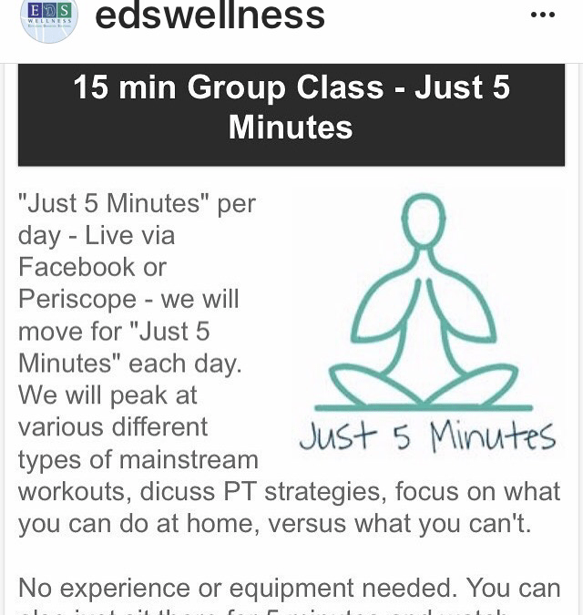 """Just 5 Minutes"" Classes – Live Each Week at 2:30pm (EST) on the EDS Wellness Facebook Page!"