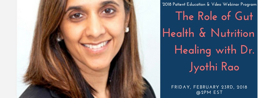 The Role of Gut Health and Nutrition in Healing with Chronic Illness. Speaker – Jyothi Rao, M.D. Join Us Today at 2pm EST!
