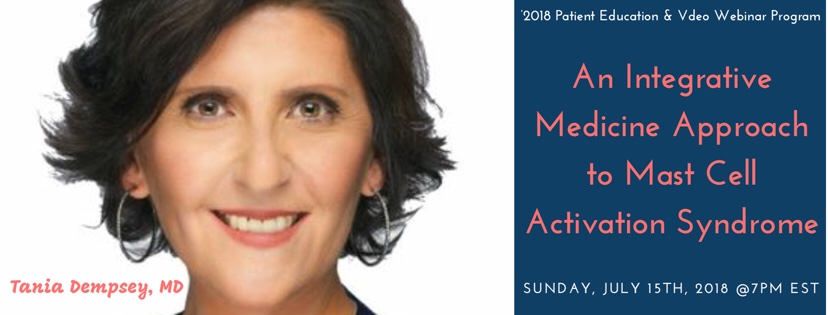 'An Integrative Medicine Approach to Mast Cell Activation Syndrome' on Sunday, July 15th, 2018 at 7pm EST – Register Now!