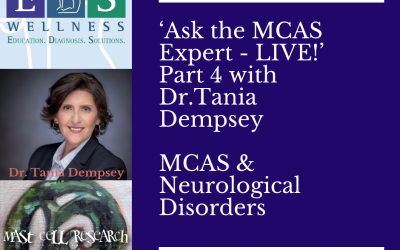 MCAS & Neurological Disorders: 'Ask the MCAS Expert – LIVE!' Part 4 with Dr. Tania Dempsey