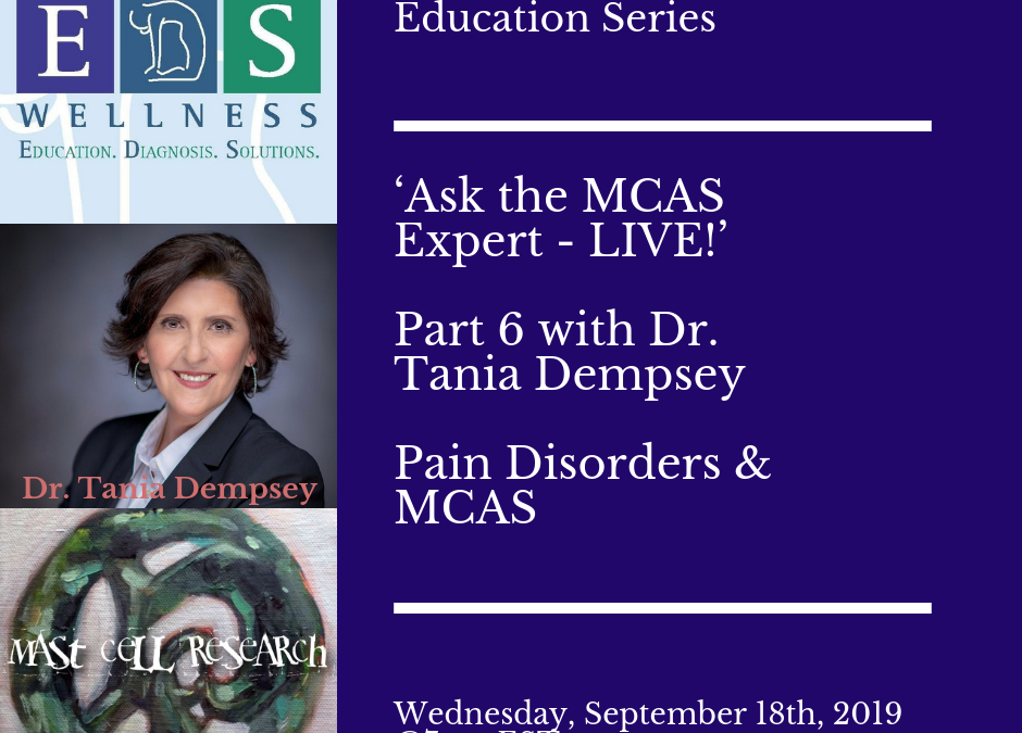 Ask The MCAS Expert – LIVE! Part 6 with Dr. Tania Dempsey: Special Focus on Pain Disorders & MCAS